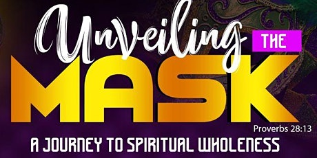 UNVEILING THE MASK: A  JOURNEY TO SPIRITUAL WHOLENESS tickets