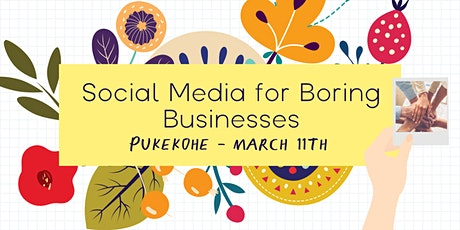 Social Media for Boring Businesses - Pukekohe tickets