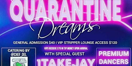 Quarantine Dreams: Hosted by OneTakeJay tickets