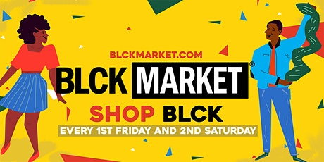BLCK Market Houston - FIRST FRIDAY tickets