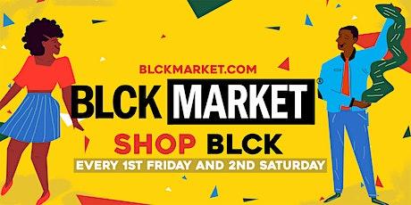 BLCK Market Houston - FIRST FRIDAY tickets