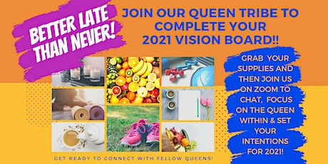 Better Late Than Never: A FREE Virtual Vision Board Soirée tickets