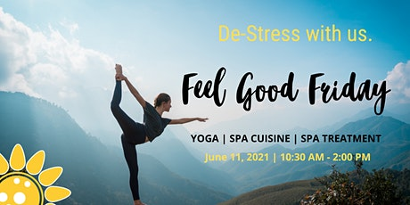 Feel Good Friday- Yoga | Spa Cuisine | Spa Treatment -June 2021 tickets