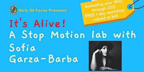 It's Alive! A Stop Motion Lab with Sofia Garza-Barba tickets