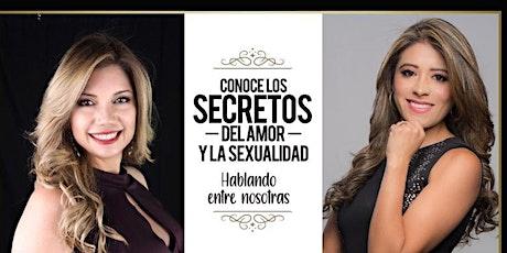 """""""Conoce los Secretos del Amor y la Sexualidad"""" Sólo para Damas entradas"""