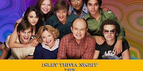 Isley Trivia Night: That 70's Show tickets