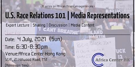 U.S. Race Relations 101 | Media Representations tickets