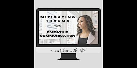 Mitigating Trauma with Empathic Listening Workshop: Cohort One Feb tickets