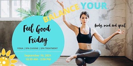 Feel Good Friday- Yoga | Spa Cuisine | Spa Treatment - September 2021 tickets