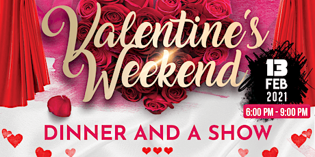 Valentine's Day Weekend: Dinner and Show tickets