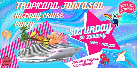 Morning Gloryville's Tropicana Fantasea Holiday Cruise tickets