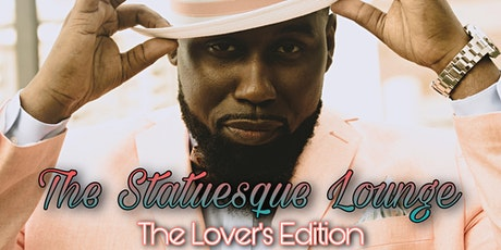 The Statuesque Lounge - The Lover's Edition tickets