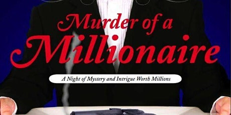 Online Interactive Millionaire Murder Mystery: Everyone Is A Suspect! tickets