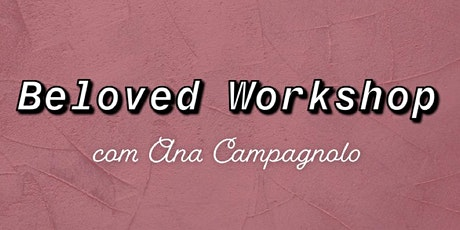Beloved Workshop ingressos