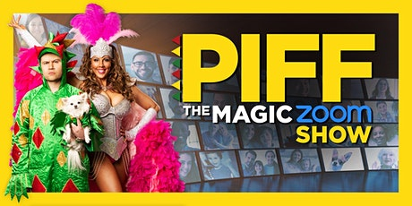 Piff the Magic Zoom Show tickets