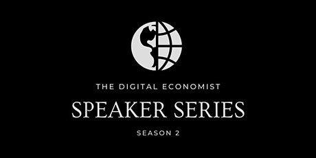 The Digital Economist Speaker Series | Season 2 tickets