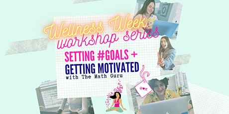 Setting #Goals & Getting Motivated: (Virtual) Workshop! tickets