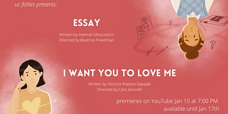 UC Follies Present: Essay and I Want You to Love Me tickets