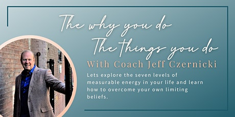 The Why You Do The Things You Do with Coach Jeff Czernicki tickets