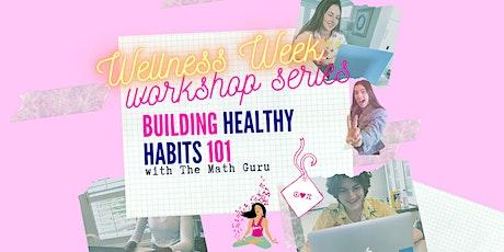 Building Healthy Habits 101: (Virtual) Workshop! tickets