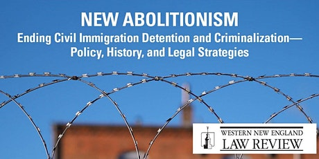 New Abolitionism: Ending Civil Immigration Detention and Criminalization tickets