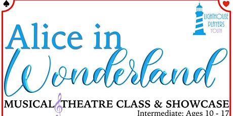 Intermediate Musical Theatre Class w/Showcase : Alice in Wonderland tickets