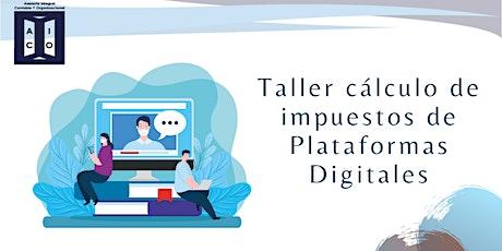 Taller cálculo de impuestos de Plataformas Digitales boletos