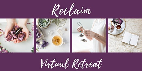 Reclaim Virtual Retreat tickets
