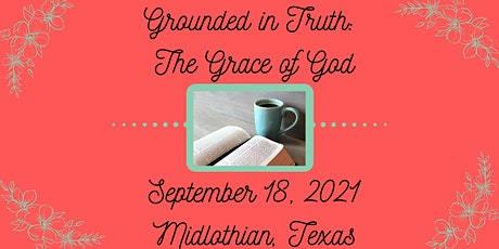 Grace of God - Grounded in Truth Women's Conference tickets