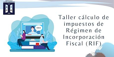 Taller de cálculo de impuestos Régimen de Incorporación Fiscal (RIF) entradas