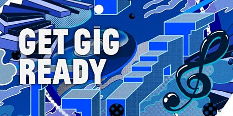Get Gig Ready Digital Workshop: Make Some Noise - Marketing for Musicians tickets