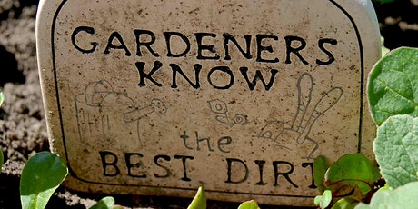 Garden On!- Growing Great Garden Soil - NOW ONLINE tickets