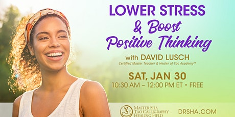 Lower Stress and Boost Positive Thinking! Free Webinar tickets