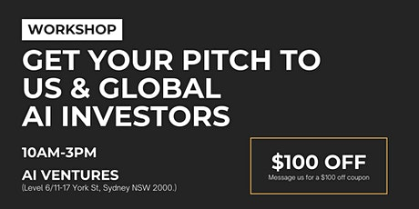 GET YOUR PITCH TO US & GLOBAL AI INVESTORS tickets