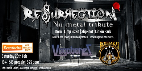 Resurrection Nu Metal Tribute With Kobrakai & Vaga tickets