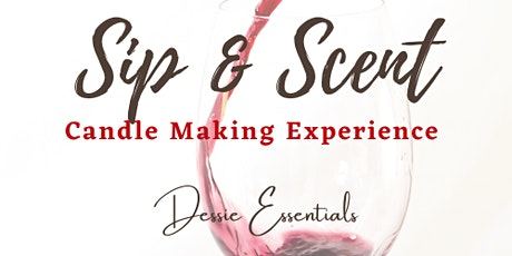 Sip & Scent: A Candle Making Experience tickets