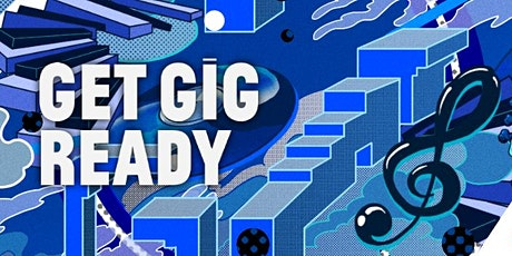 Get Gig Ready - Industry Networking Night tickets