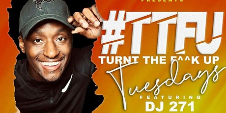 #TTFU TUESDAYS tickets