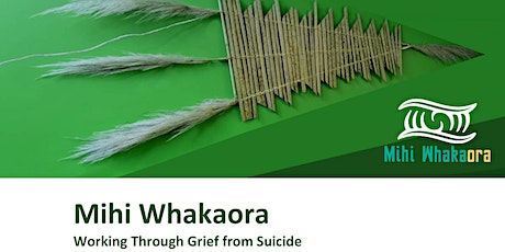 Mihi Whakaora – Working through Grief from Suicide  (Kirikiriroa/ Hamilton) tickets