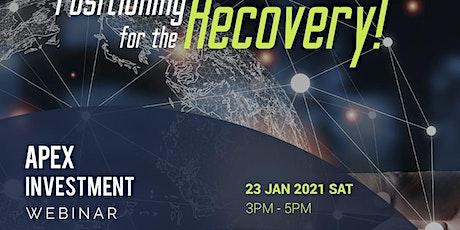 *COMPLIMENTARY* APEX INVESTMENT WEBINAR - 23 JAN 2021 (SAT) tickets