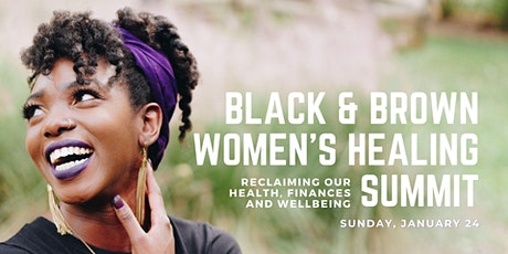 Black and Brown Women's Wellness Summit: Reclaiming Our Well-being tickets