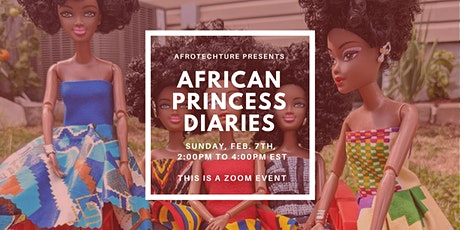 Afrotechture Presents: African Princess Diaries tickets