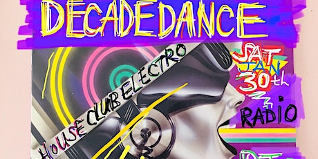 DECADE DANCE  : Club Classics > Free Dance Music Party at Radio :) tickets