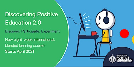 Discovering Positive Education 2.0 (Cohort 3, April 2021) tickets