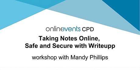 Taking Notes Online, Safe and Secure with Writeupp - Mandy Phillips tickets