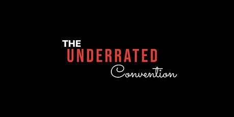 The Underrated Convention tickets