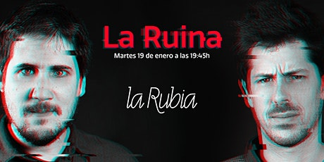 La Ruina (Episodio 28) tickets