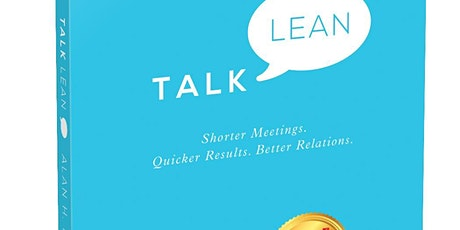Talk Lean: dealing with others faster, more comfortably, more productively tickets
