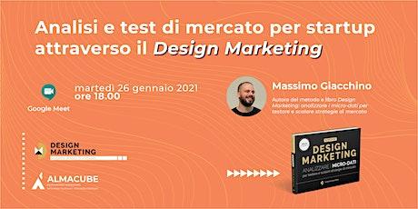 Analisi e test di mercato per startup attraverso il Design Marketing biglietti