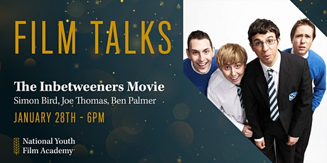 Film Talks - The Inbetweeners Movie tickets